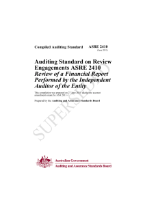 ASRE 2410 Review of a Financial Report Performed by the Independent Auditor of the Entity. The choice of ASRE 2400