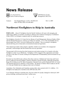 About 25 firefighters from the Pacific Northwest will assist with managing and suppressing wildfires in Australia, according to officials at the Northwest Interagency Coordination Center (NWCC) in Portland, a regional center for mobilizing resources.