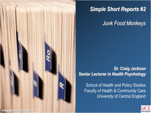 Simple Short Reports #2 Junk Food Monkeys Dr. Craig Jackson