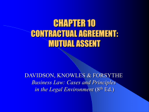 CHAPTER 10 CONTRACTUAL AGREEMENT: MUTUAL ASSENT