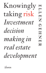 Knowingly taking risk Investment decision making in real estate