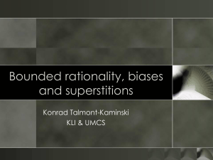 Bounded rationality, biases and superstitions