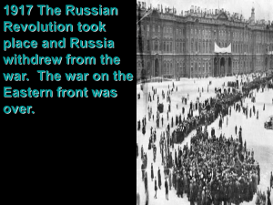 1917 The Russian Revolution took place and Russia withdrew from