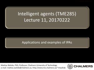 Intelligent agents (TME285) Lecture 11, 20170222