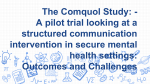 Engaging the Patient - ComQuol RCT in Medium Secure