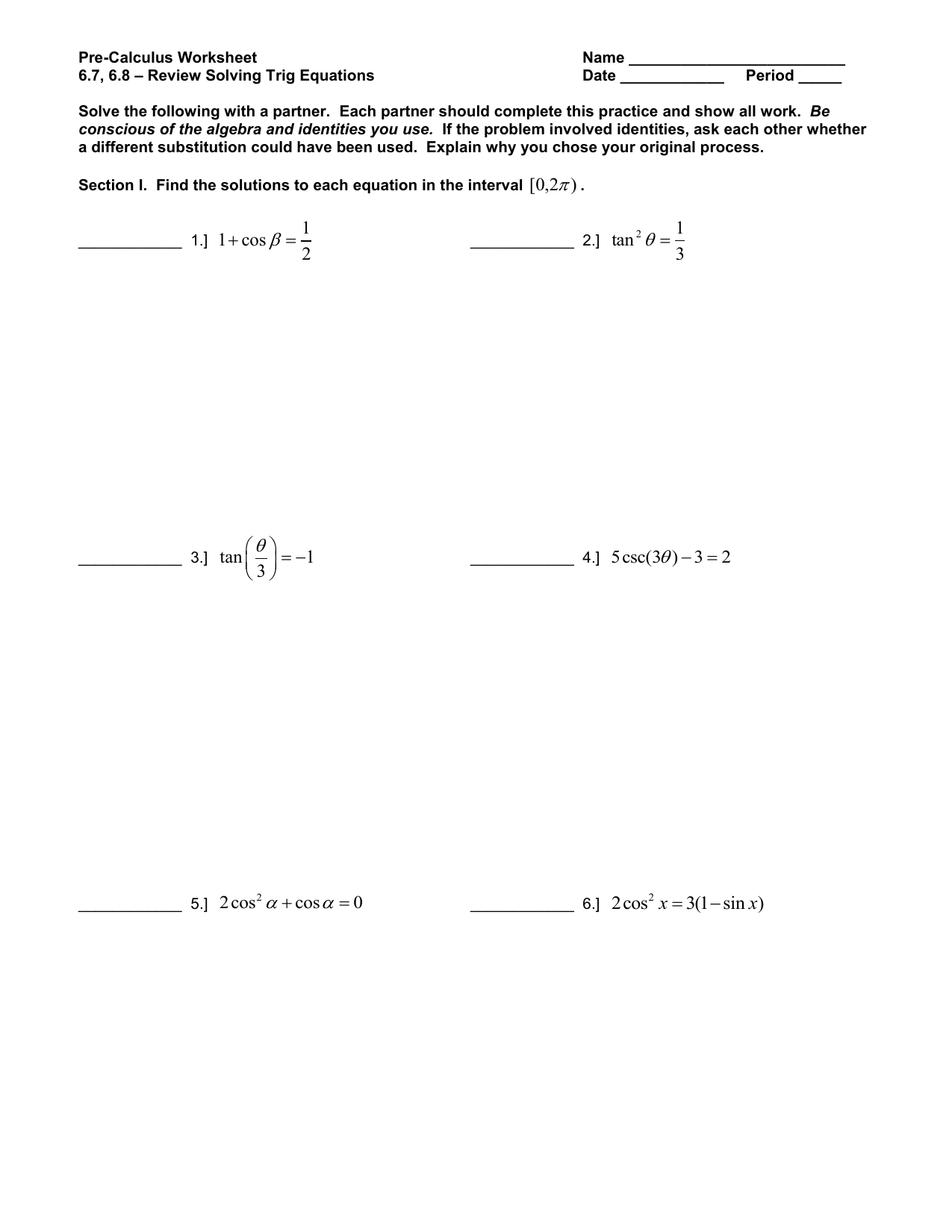 Solving Trig Equations Worksheet With Answers Math Worksheet Solving furthermore Trig Puzzle   roybot also  additionally Solving Trigonometric Equations Worksheet together with Pre Calculus Worksheet furthermore  together with 25 New solve Trig Equations Worksheet   Valentines Day Worksheet also Equation  We Could Take The Arccosine Ofboth Sides Of The Equation together with Lsn 11 2  Solving Trig Equations furthermore  besides Solving Trig Equations Worksheet – Fronteirastral additionally 5 3 Solving Trig Equations Practice Worksheet 1 Precalculus additionally Trig Prove each ideny  1   1   secx   tanx SInX       secx additionally Solving Trig Equations Worksheet Answers Math Practice Test likewise Solving Trigonometric Equations Worksheet 18 Unique Trig Worksheet likewise Trigonometric Equations Worksheet Unique solving Trigonometric. on solving simple trig equations worksheet