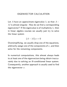 EIGENVECTOR CALCULATION Let A have an approximate