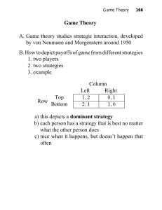 Game Theory A. Game theory studies strategic interaction