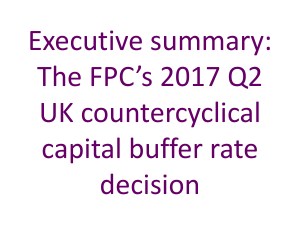 Box 1: The FPC*s 2017 Q2 UK countercyclical