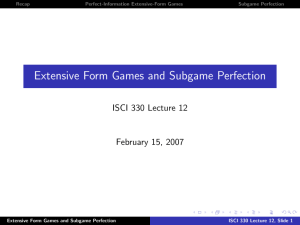 Extensive Form Games and Subgame Perfection