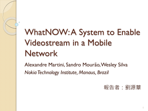 WhatNOW: A System to Enable Videostream in a Mobile Network