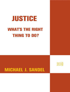 Justice: What`s the right thing to do?
