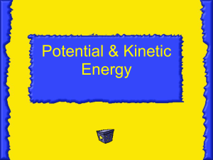 Potential and Kinetic Energy Notes (9/28-29/2016)