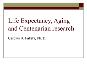 Life Expectancy, Aging and Centenarian research