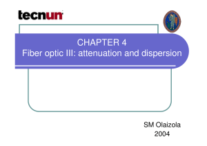 CHAPTER 4 Fiber optic III: attenuation and dispersion