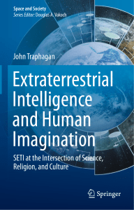 John Traphagan SETI at the Intersection of Science, Religion, and