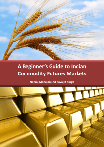 A Beginner`s Guide to Indian Commodity Futures Markets