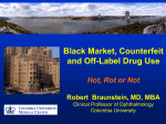 Counterfeit, Black-Market and Off-Label Drug Use