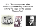 Tennesee passes a law prohibiting the teaching of evolution setting