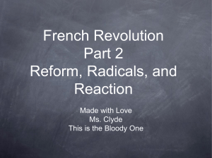 French Revolution Part 2 Reform, Radicals, and