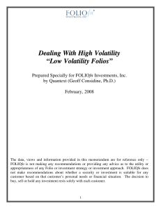 "Dealing With High Volatility ""Low Volatility Folios"""