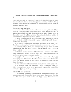 Lecture 2: Dirac Notation and Two-State Systems