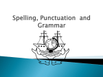 Spelling, Punctuation and Grammar