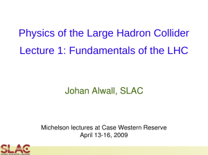 Physics of the Large Hadron Collider Lecture 1: Fundamentals of the