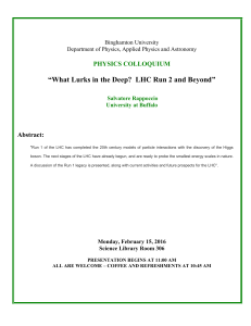 "PHYSICS COLLOQUIUM ""What Lurks in the Deep? LHC Run 2 and"