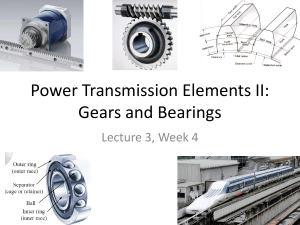 Power Transmission Elements II: Gears and Bearings