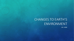 CHANGES TO EARTH*S ENVIRONMENT